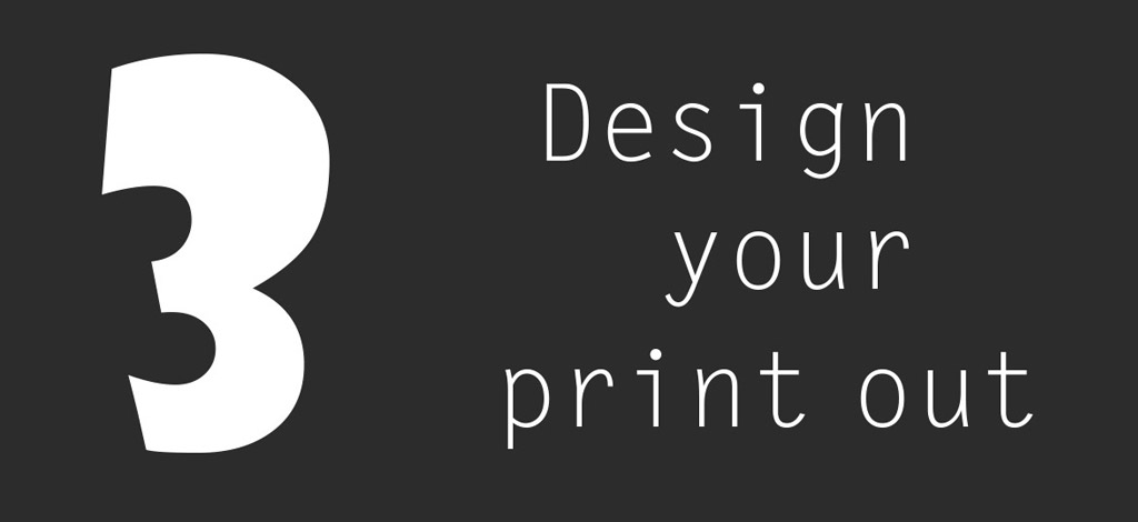 Design your print out
